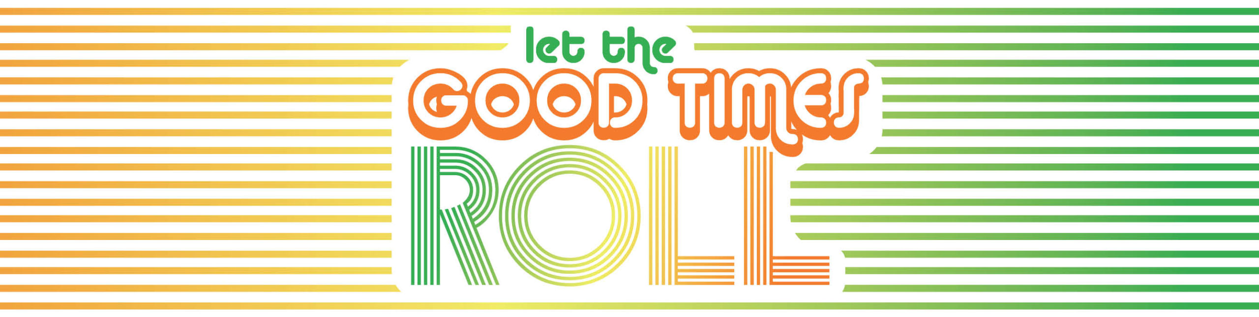 Let the Good Times Roll